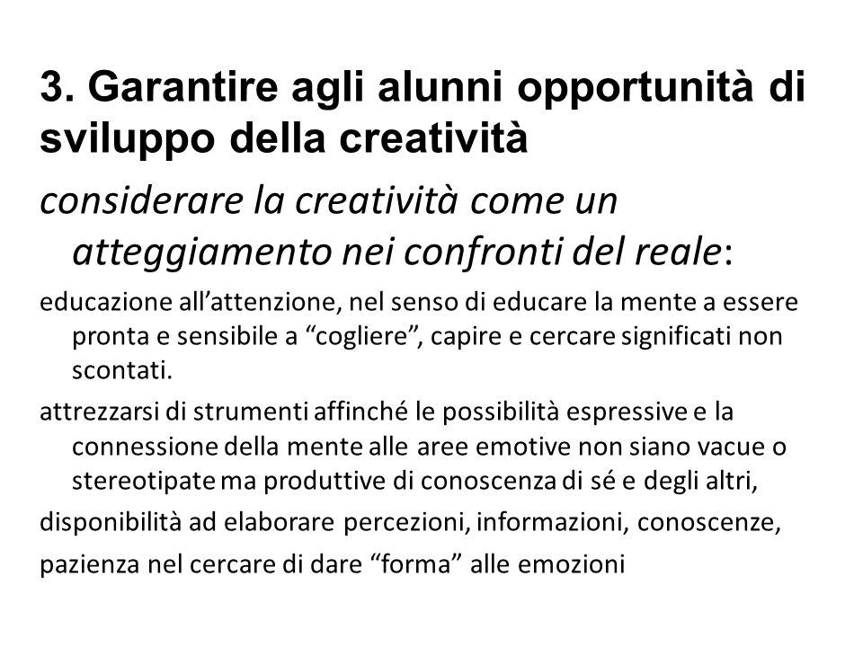 3. Garantire agli alunni opportunità di sviluppo della creatività