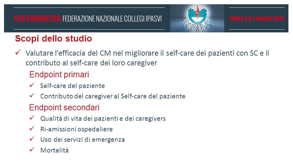 Scopi dello studio Valutare l'efficacia del CM nel migliorare il self-care dei pazienti con SC e il contributo al self-care dei loro caregiver.