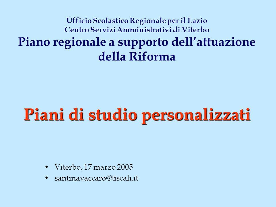 Ufficio Scolastico Regionale per il Lazio Centro Servizi Amministrativi di Viterbo Piano regionale a supporto dell'attuazione della Riforma Piani di studio personalizzati