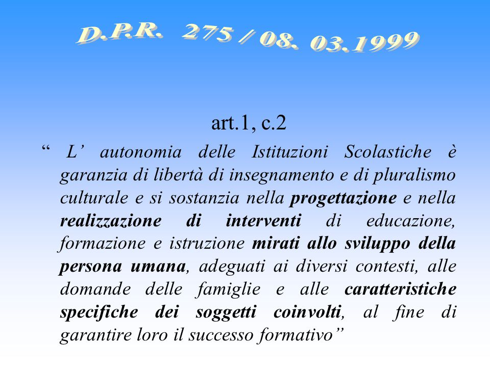 D.P.R. 275 / 08. 03.1999 art.1, c.2.