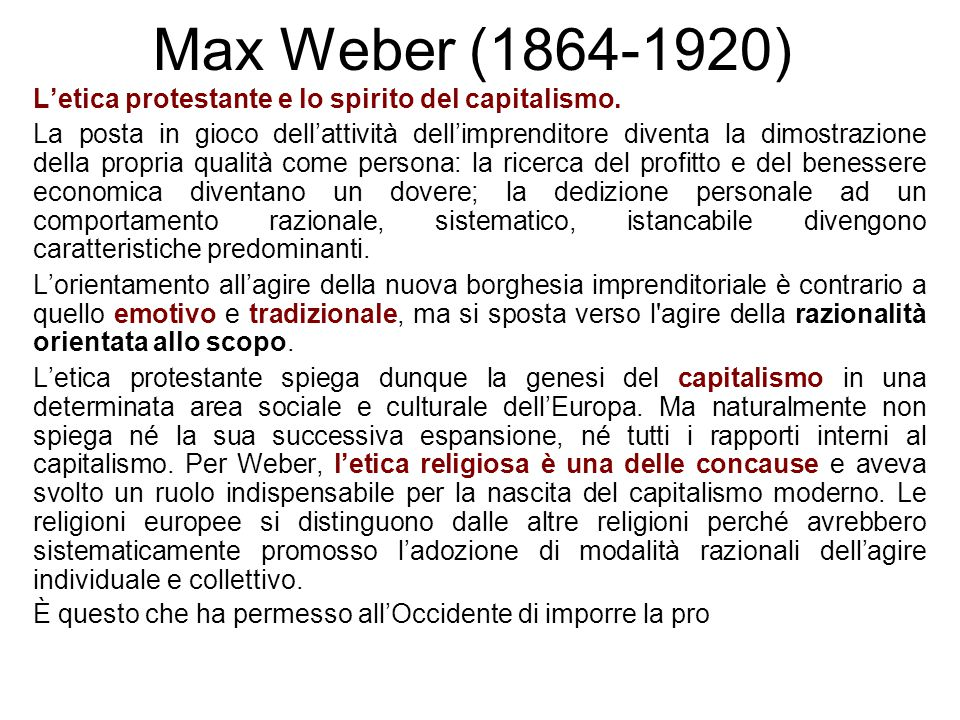 Max Weber (1864-1920) L'etica protestante e lo spirito del capitalismo.