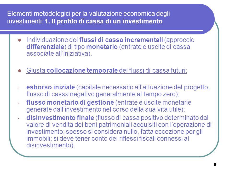 Elementi metodologici per la valutazione economica degli investimenti: 1. Il profilo di cassa di un investimento