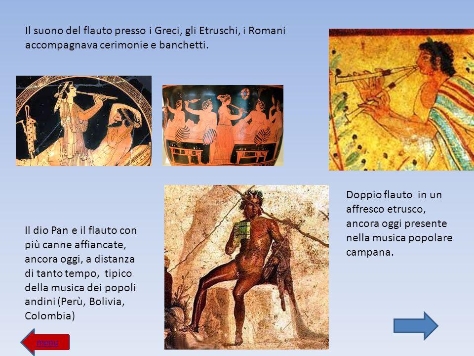 Il suono del flauto presso i Greci, gli Etruschi, i Romani accompagnava cerimonie e banchetti.