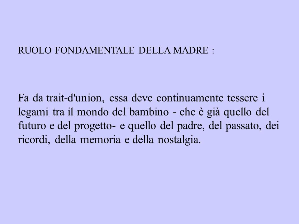 RUOLO FONDAMENTALE DELLA MADRE :