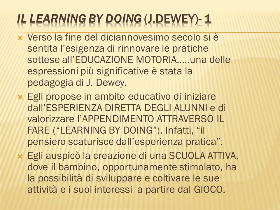 Il learning by doing (J.Dewey)- 1