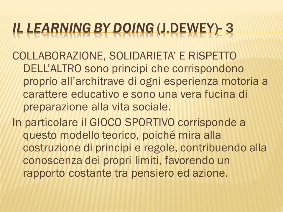 Il learning by doing (J.Dewey)- 3