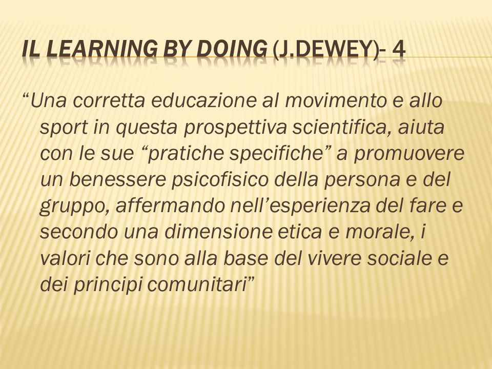 Il learning by doing (J.Dewey)- 4
