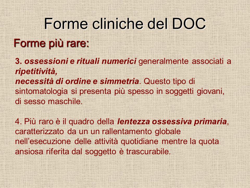 Forme cliniche del DOC Forme più rare: