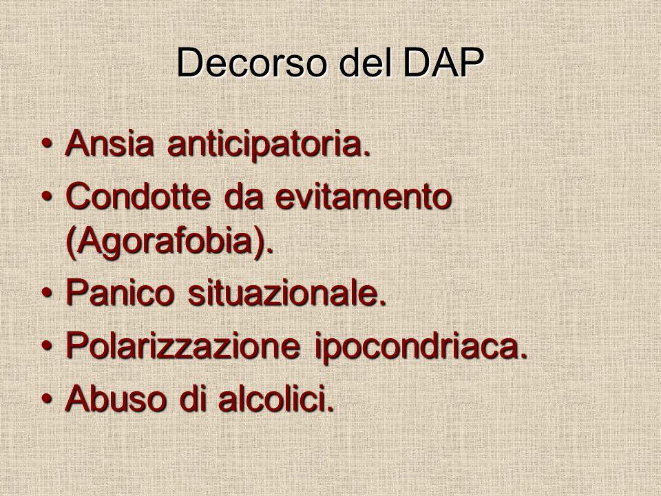 Decorso del DAP Ansia anticipatoria.