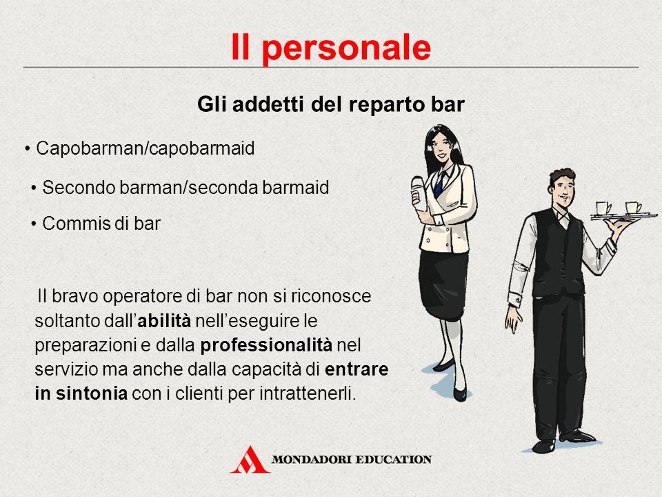 Il personale Gli addetti del reparto bar • Capobarman/capobarmaid