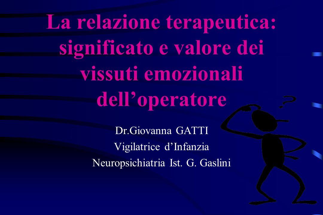La relazione terapeutica: significato e valore dei vissuti emozionali dell'operatore