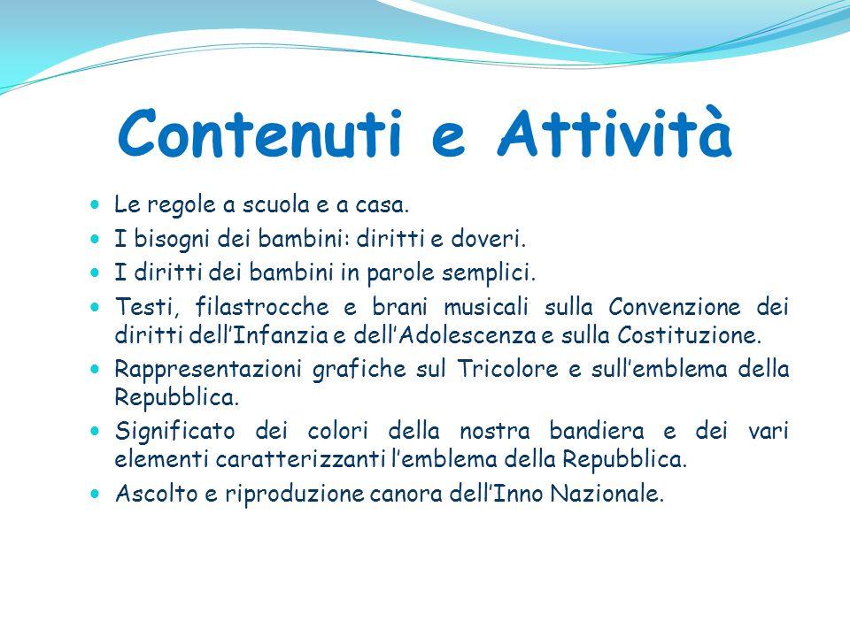 Contenuti e Attività Le regole a scuola e a casa.