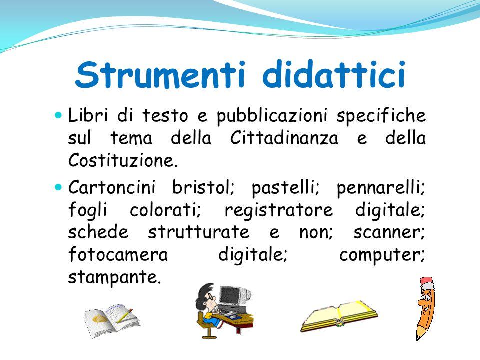Strumenti didattici Libri di testo e pubblicazioni specifiche sul tema della Cittadinanza e della Costituzione.
