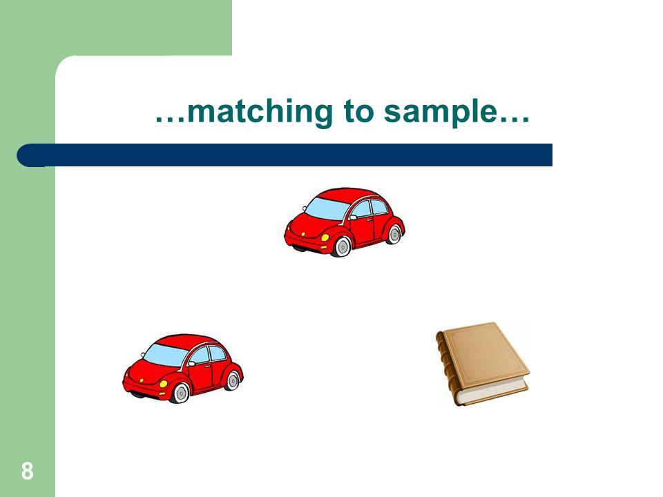 …matching to sample…