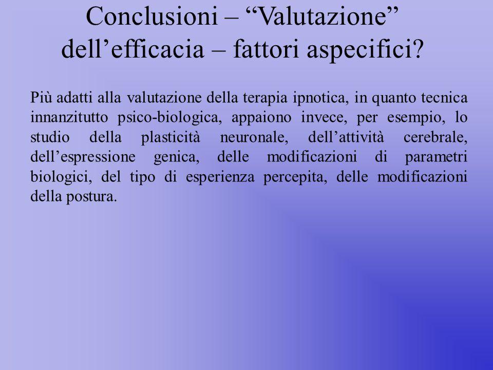 Conclusioni – Valutazione dell'efficacia – fattori aspecifici