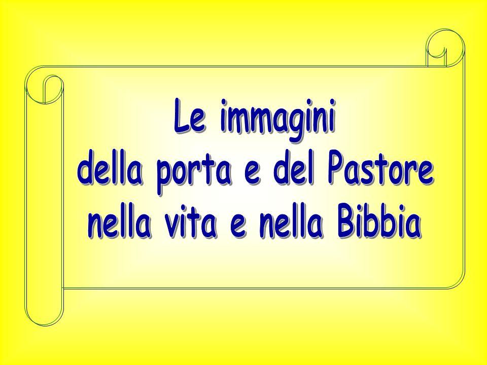 della porta e del Pastore nella vita e nella Bibbia