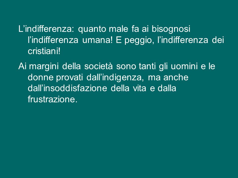 L'indifferenza: quanto male fa ai bisognosi l'indifferenza umana