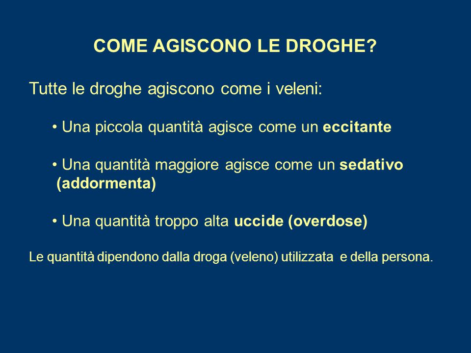 COME AGISCONO LE DROGHE