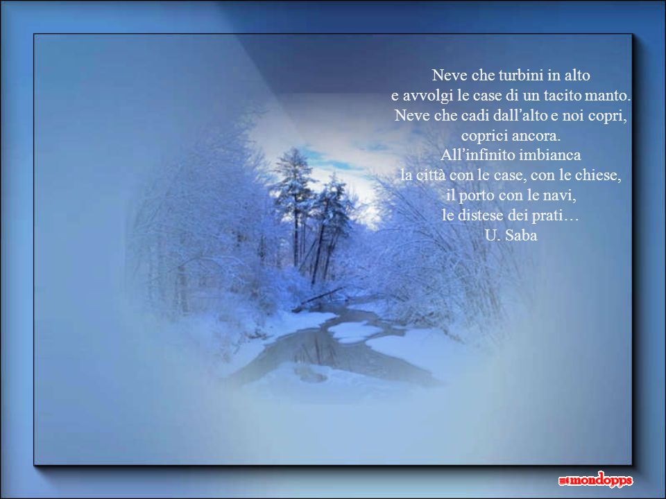 Neve che turbini in alto e avvolgi le case di un tacito manto.