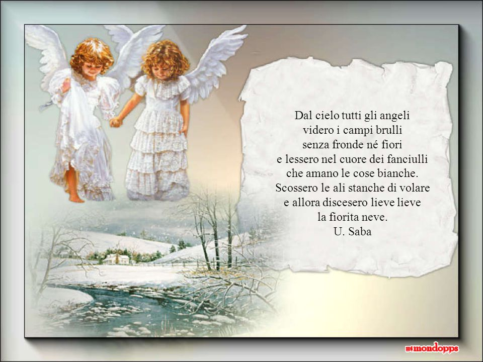 Dal cielo tutti gli angeli videro i campi brulli senza fronde né fiori
