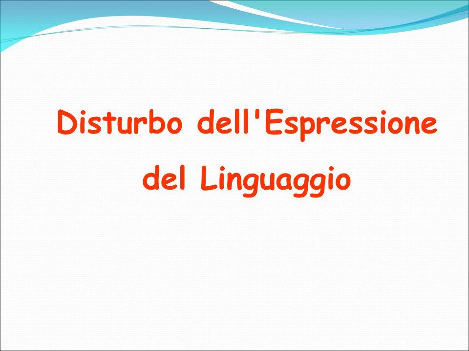 Disturbo dell Espressione del Linguaggio