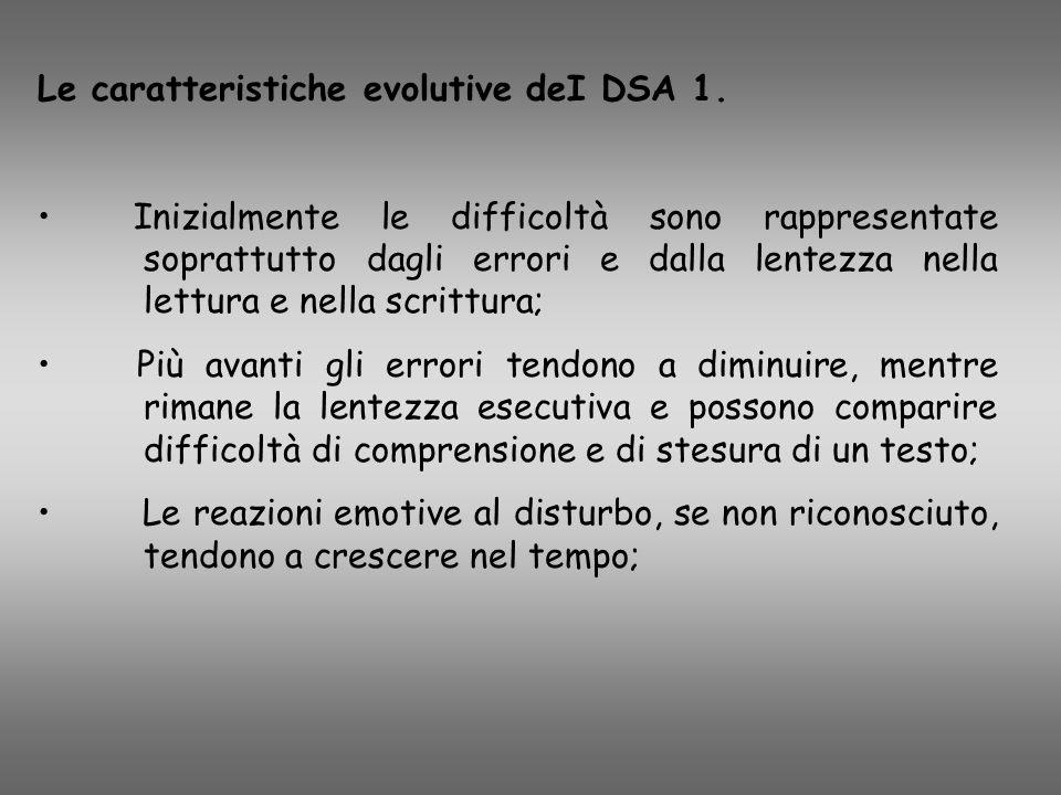 Le caratteristiche evolutive deI DSA 1.