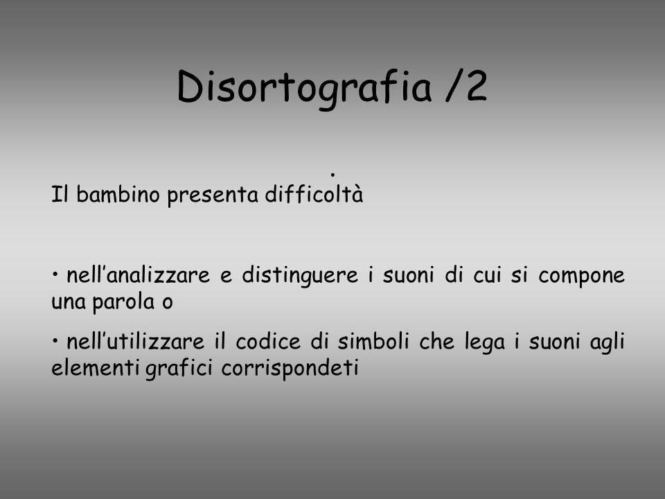 Disortografia /2 . Il bambino presenta difficoltà