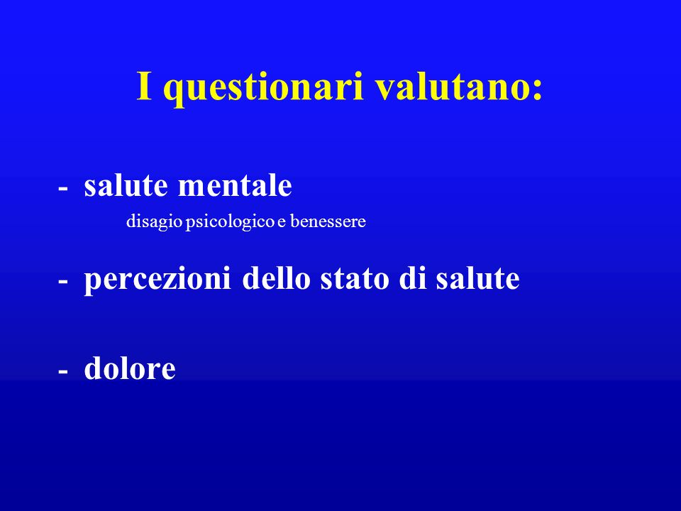 I questionari valutano: