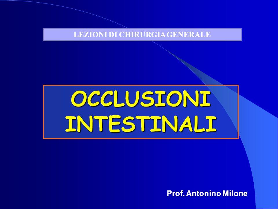LEZIONI DI CHIRURGIA GENERALE OCCLUSIONI INTESTINALI