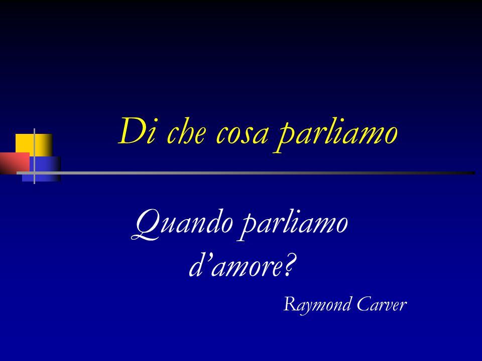 Quando parliamo d'amore Raymond Carver