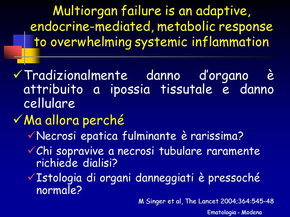 Multiorgan failure is an adaptive, endocrine-mediated, metabolic response to overwhelming systemic inflammation