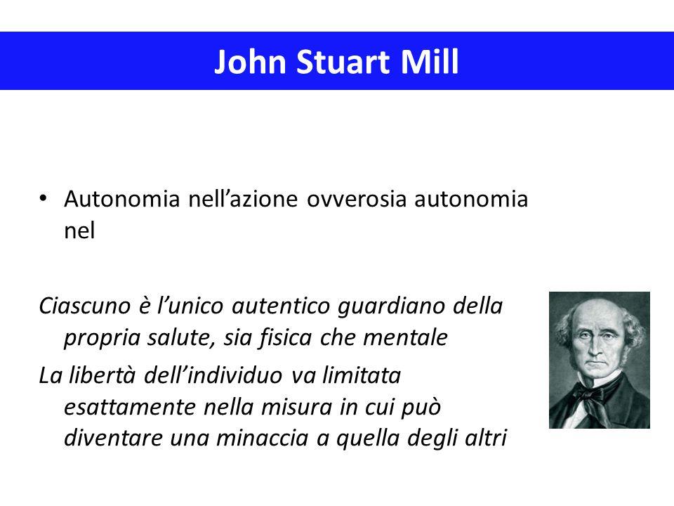 John Stuart Mill Autonomia nell'azione ovverosia autonomia nel