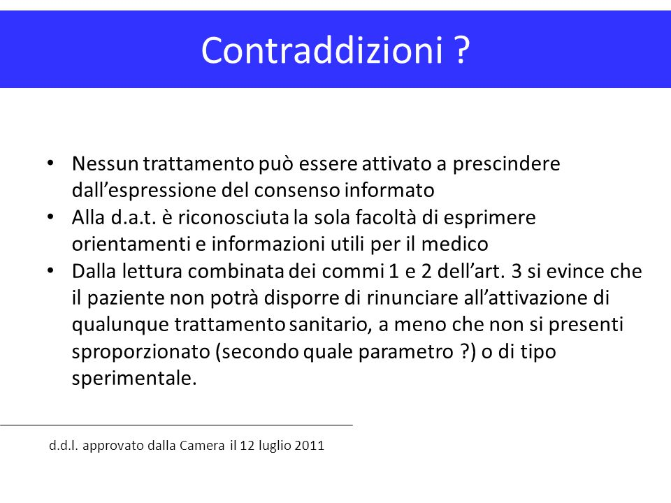 Contraddizioni Nessun trattamento può essere attivato a prescindere dall'espressione del consenso informato.