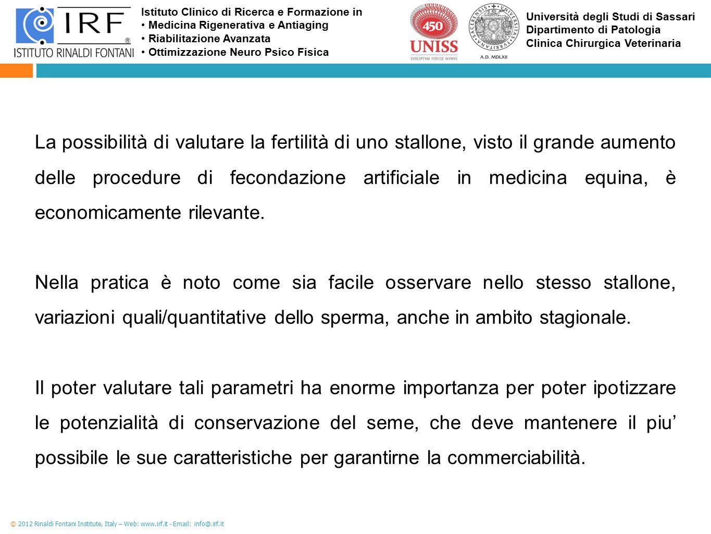 La possibilità di valutare la fertilità di uno stallone, visto il grande aumento delle procedure di fecondazione artificiale in medicina equina, è economicamente rilevante.