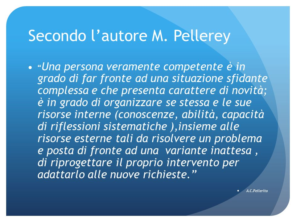 Secondo l'autore M. Pellerey