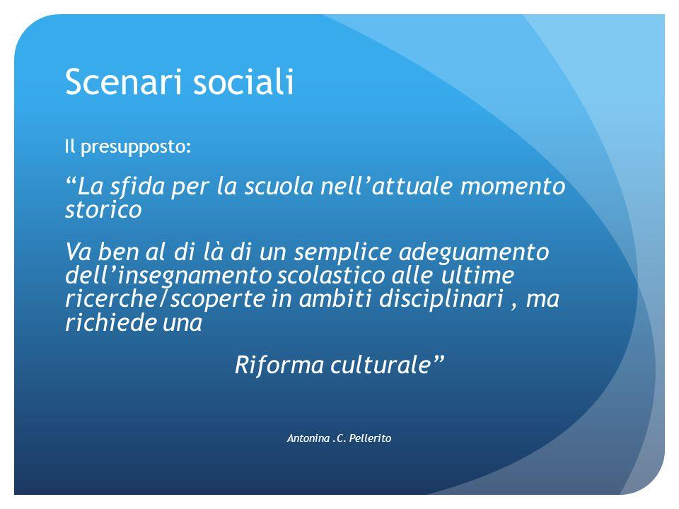 Scenari sociali La sfida per la scuola nell'attuale momento storico