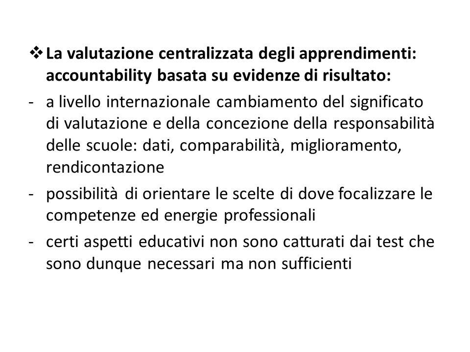 La valutazione centralizzata degli apprendimenti: accountability basata su evidenze di risultato: