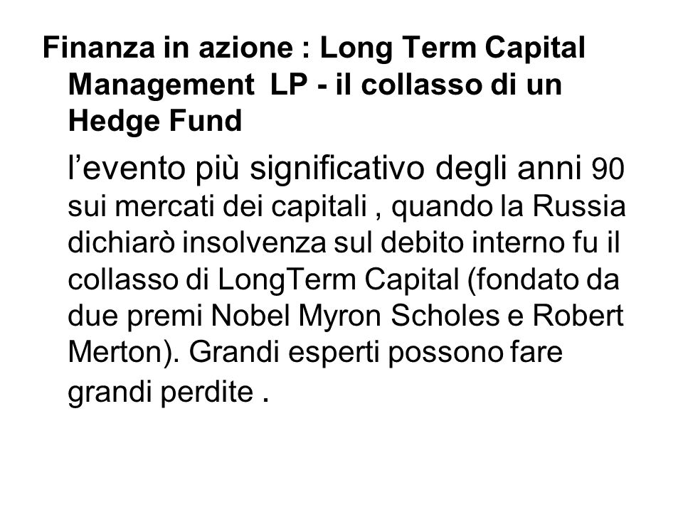 Finanza in azione : Long Term Capital Management LP - il collasso di un Hedge Fund