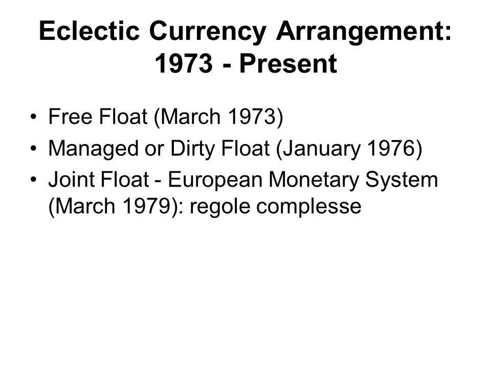 Eclectic Currency Arrangement: 1973 - Present