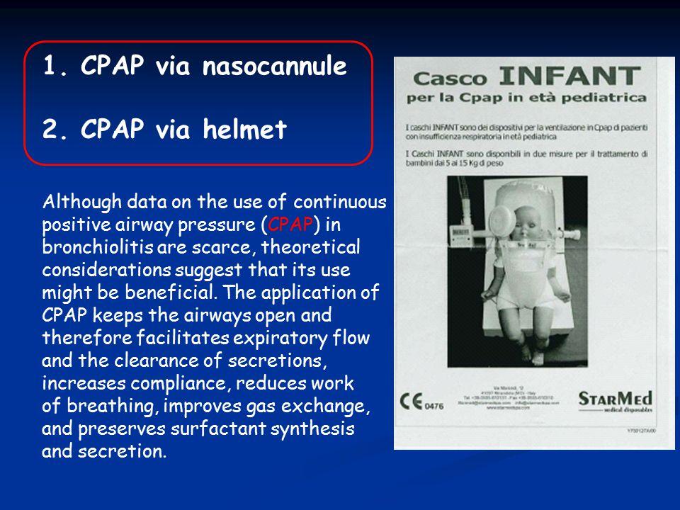 1. CPAP via nasocannule 2. CPAP via helmet