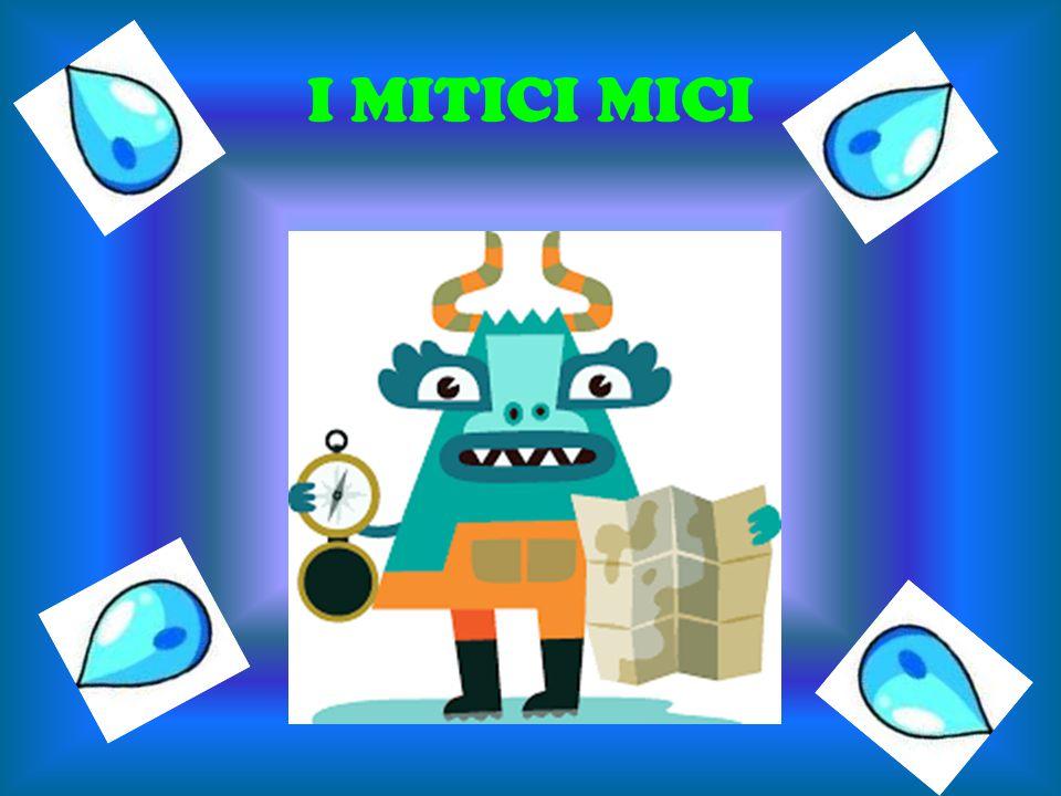 I MITICI MICI