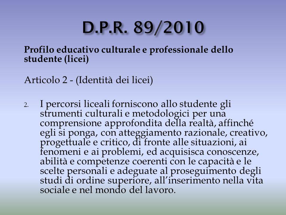 D.P.R. 89/2010 Articolo 2 - (Identità dei licei)