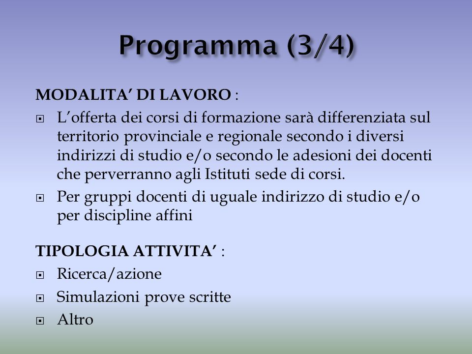 Programma (3/4) MODALITA' DI LAVORO :