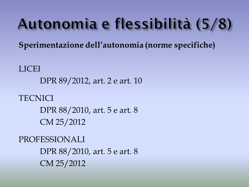 Autonomia e flessibilità (5/8)