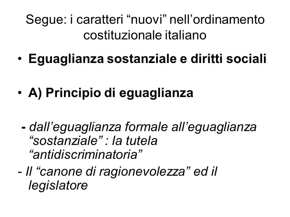 Segue: i caratteri nuovi nell'ordinamento costituzionale italiano