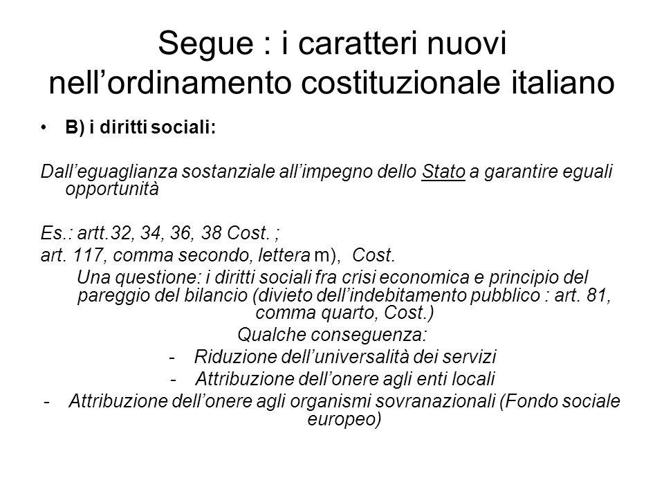 Segue : i caratteri nuovi nell'ordinamento costituzionale italiano