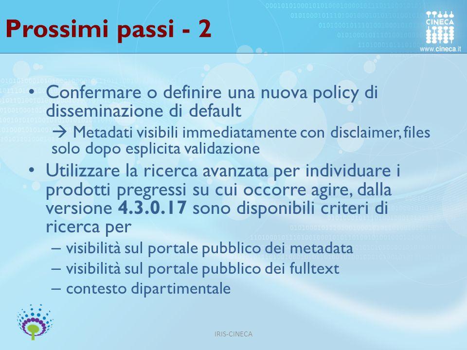 Prossimi passi - 2 Confermare o definire una nuova policy di disseminazione di default.