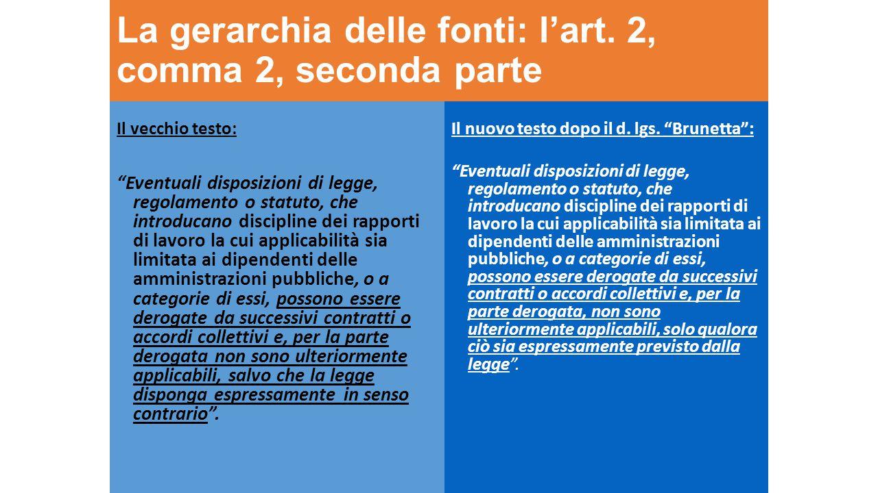 La gerarchia delle fonti: l'art. 2, comma 2, seconda parte