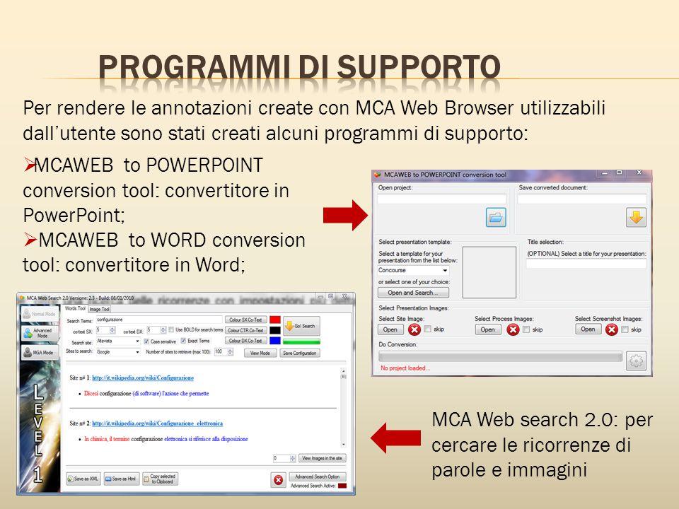 PROGRAMMI DI SUPPORTO Per rendere le annotazioni create con MCA Web Browser utilizzabili dall'utente sono stati creati alcuni programmi di supporto: