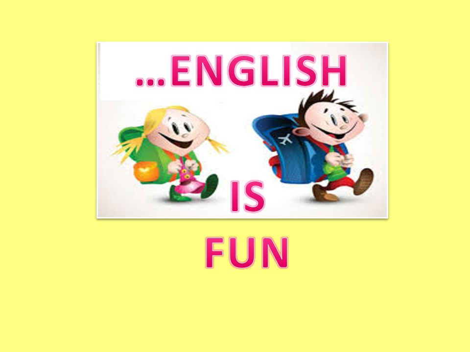 …ENGLISH IS FUN